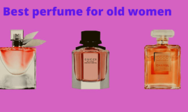 Best Perfume for 60 Year Old Woman Reviews 2020