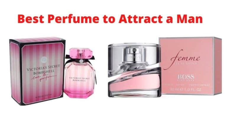 Top 20 Best Perfume to Attract a Man