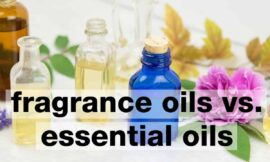 What is the Difference Between Essential Oil and Fragrance Oil?