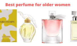 Top 10 Best Perfume For Older Women (+30 to 70 Age) 2021