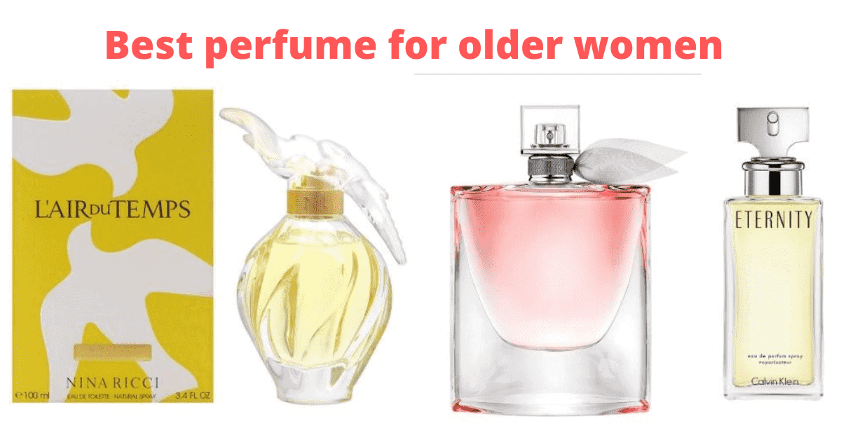 You are currently viewing Top 10 Best Perfume For Older Women (+30 to 70 Age) 2021