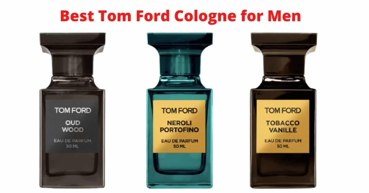 Best Tom Ford Cologne for Men